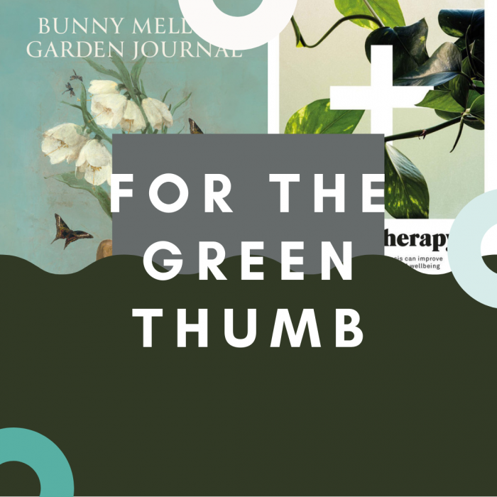 For the Green Thumb (Gardening)