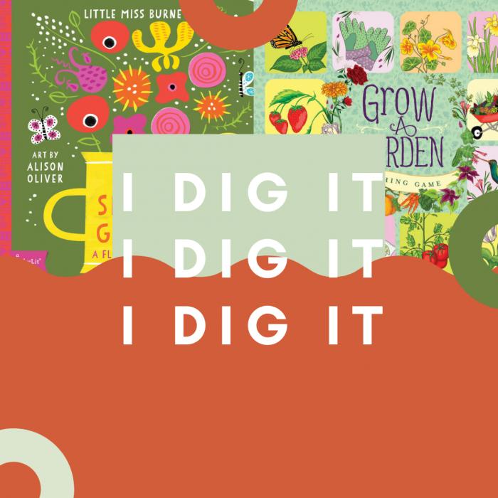 I Dig It (Gardening for Kids)