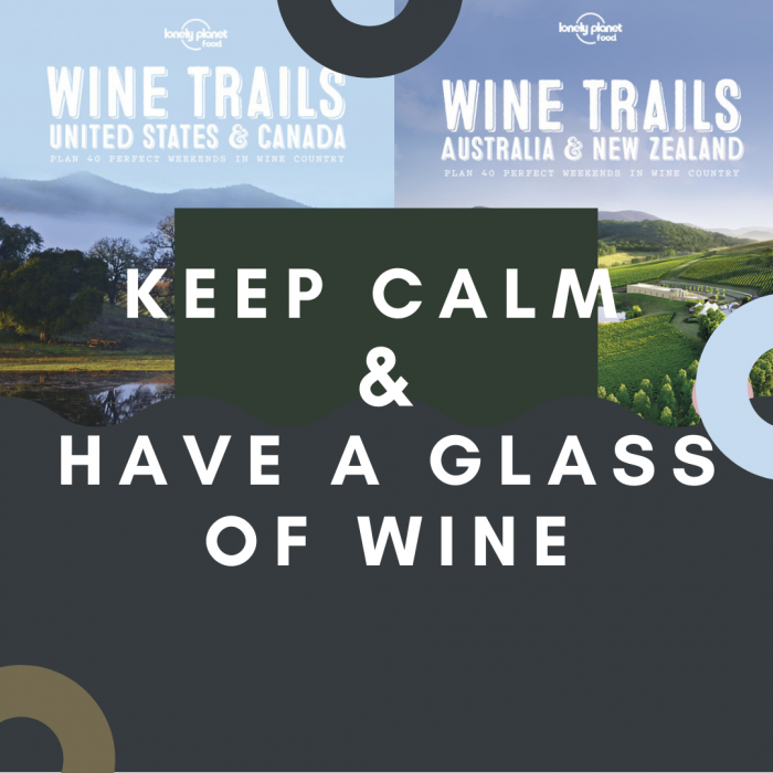 Keep Calm and Have a Glass of Wine (Wine)