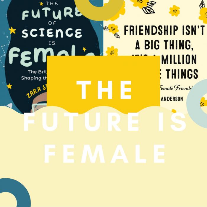 The Future is Female (Feminism)