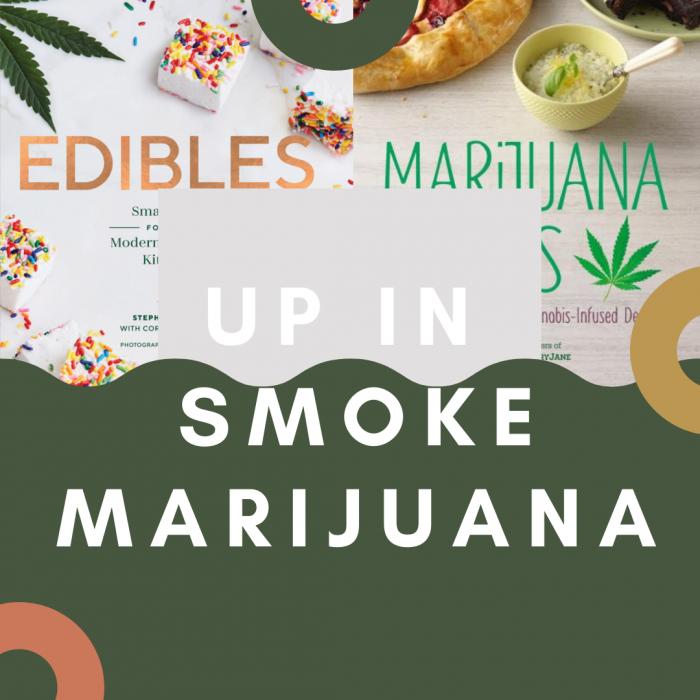 Up in Smoke  (Marijuana)