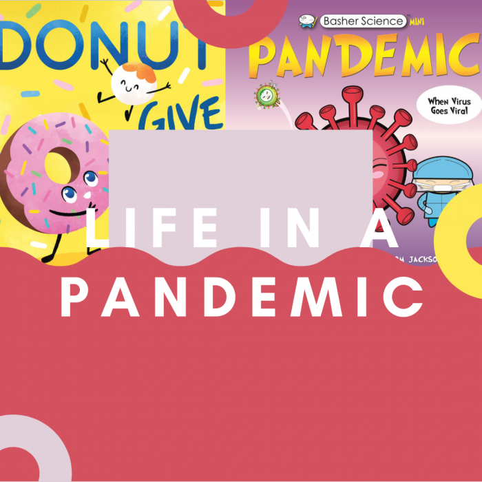 Life in a Pandemic